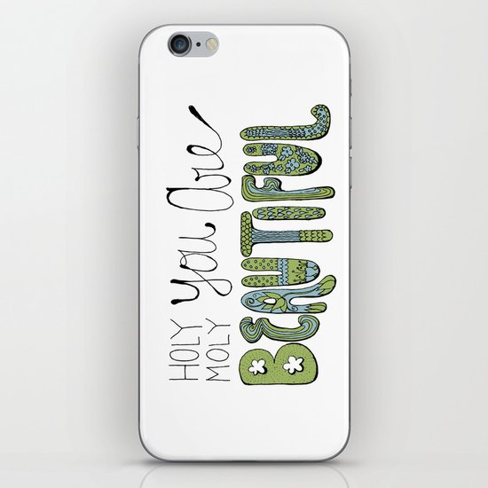 Holy Moly You Are Beautiful! iPhone & iPod Skin