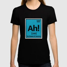 Ah the Element of suprise T-shirt