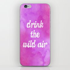 Drink the Wild Air iPhone & iPod Skin