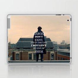 Heroes Don't Exist Laptop & iPad Skin