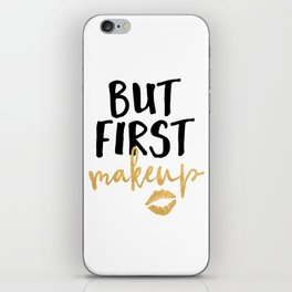 BUT MAKEUP FIRST beauty quote iPhone Skin