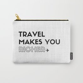 Travel Makes You Richer Carry-All Pouch