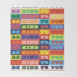 Be Kind To You Throw Blanket