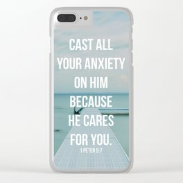 Cast All Your Anxiety On Him, Because He Cares For You - 1 Peter 5:7 - Bible Quote - Inspirational Q Clear iPhone Case