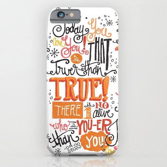 TODAY YOU ARE YOU... - DR. SEUSS iPhone & iPod Case