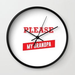 I'm Easy to Please as Long as I Have My Grandpa T-shirt Wall Clock