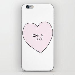 CAN U NOT iPhone Skin