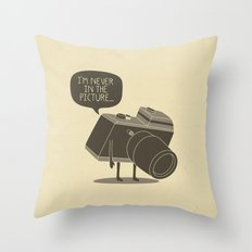 Never in the picture... Throw Pillow