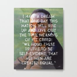 I have a dream - Martin Luther King Junior Wall Art Portrait, Speech, Home Decor, Dorm Decor Metal Print