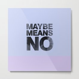 maybe means no Metal Print