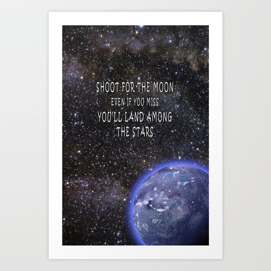 Shoot for the Moon Art Print