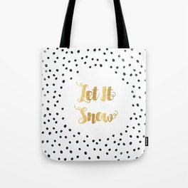 Christmas Quote Let It Snow Tote Bag