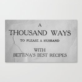 That's a lot of husband pleasing... Canvas Print