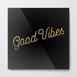 Good Vibes - Black and gold Metal Print