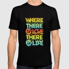 Where There Is Love, There Is Life Black Mens Fitted Tee MEDIUM