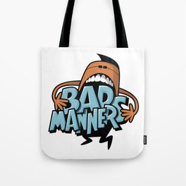Bad Manners Tote Bag