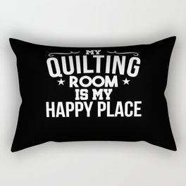 My Quilting Room is my Happy Place Rectangular Pillow