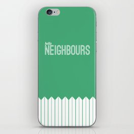 Neighbours iPhone Skin