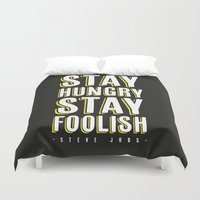 steve jobs Duvet Covers featuring Stay Hungry, Stay Foolish - Steve Jobs Quote by Crafty Lemon