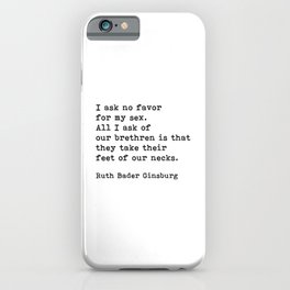 I Ask No Favor For My Sex, RBG, Ruth Bader Ginsburg, Motivational Quote iPhone Case