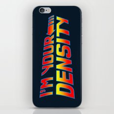 I'm Your Density iPhone & iPod Skin
