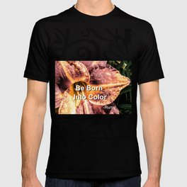"""""""Be Born into Color"""", Rumi Quote, Mystic Poet Affirmation, Mauve Daylily Flower T-shirt"""