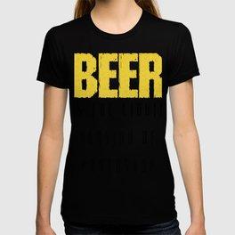 beer is the liquid version - I love beer T-shirt