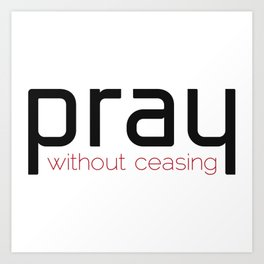 Christian,Bible verse,pray without ceasing Art Print