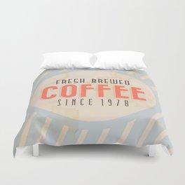 Fresh Brewed Coffee Duvet Cover