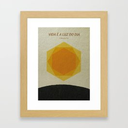 Vida é a luz do dia Framed Art Print