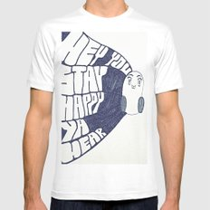HEY YOU, STAY HAPPY. YA HEAR. SMALL White Mens Fitted Tee