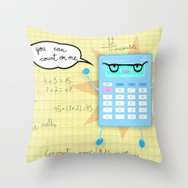 You can count on me! Throw Pillow