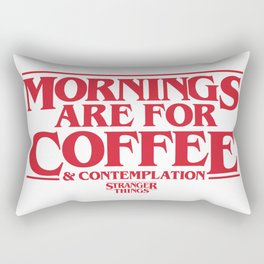 Mornings Are For Coffee & Contemplation (Stranger Things) Rectangular Pillow