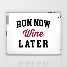 Run Now, Wine Later Funny Quote Laptop & iPad Skin