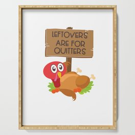 Leftovers Are For Quitters Funny Thanksgiving Turkey Serving Tray
