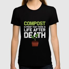 Funny Garden design Compost Life Gift For Plant Loving Women T-shirt