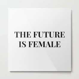 The future is female white-black Metal Print