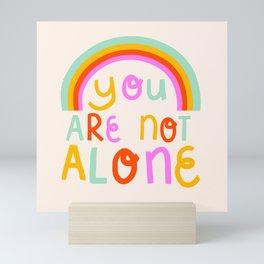 You are not alone Mini Art Print