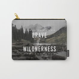 Brave the Wilderness Carry-All Pouch
