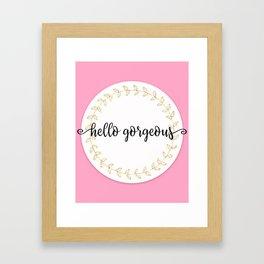 Hello Gorgeous Pink Edition Framed Art Print
