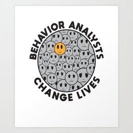 Behavior Analysts Change Lifes - BCBA ABA Art Print