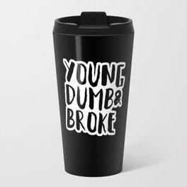 Young Dumb & Broke Travel Mug