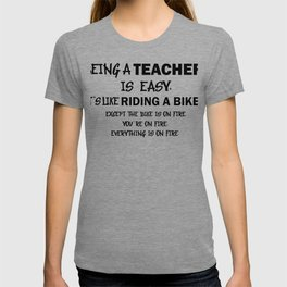 Teaching is Easy Like Riding a Bicycle on Fire Teacher Gift T-shirt