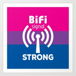 BiFi Signal Strong Art Print