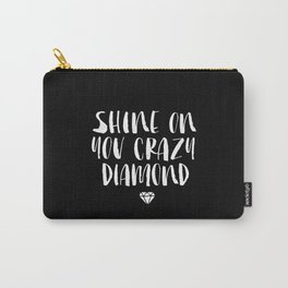 Shine on You Crazy Diamond black and white contemporary minimalism typography design home wall decor Carry-All Pouch
