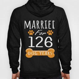 18th Anniversary Funny Married For 126 Dog Years Marriage print Hoody