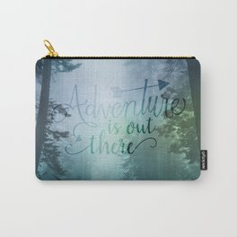Adventure is out there in the woods Carry-All Pouch