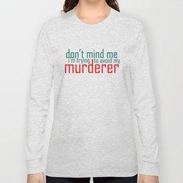 Don't Mind Me Long Sleeve T-shirt