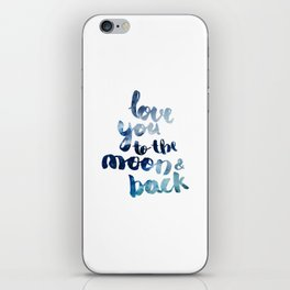 """ROYAL BLUE """"LOVE YOU TO THE MOON AND BACK"""" QUOTE iPhone Skin"""