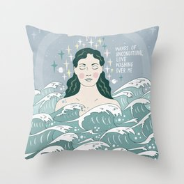 Waves of unconditional love washing over me Throw Pillow